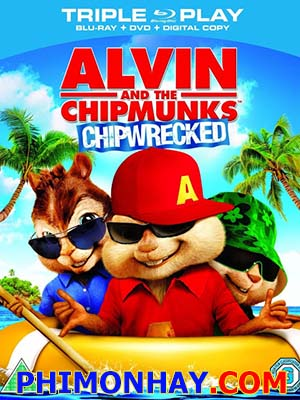 Sóc Siêu Quậy 3 - Alvin And The Chipmunks Chipwrecked Thuyết Minh (2011)