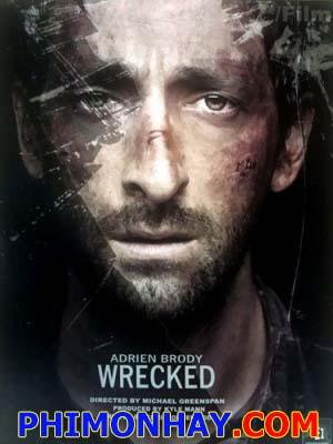 Wrecked Tàn Phá.Diễn Viên: Adrien Brody,Caroline Dhavernas,Ryan Robbins