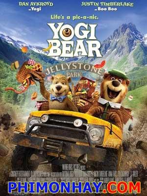 Chú Gấu Yogi Yogi Bear.Diễn Viên: Dan Aykroyd,Justin Timberlake,Anna Faris