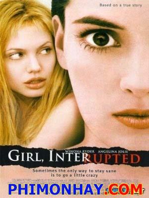 Gián Đoạn Girl Interrupted.Diễn Viên: Winona Ryder,Angelina Jolie,Whoopi Goldberg