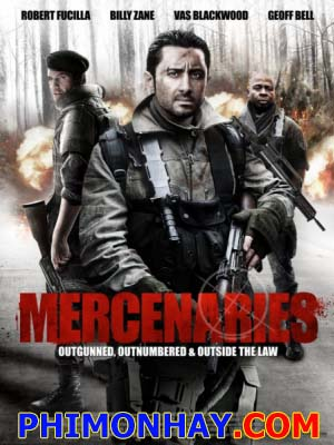 Lính Đánh Thuê Mercenaries.Diễn Viên: Billy Zane,Robert Fucilla,Kirsty Mitchell,Vas Blackwood,Rob James Collier,Geoff Bell