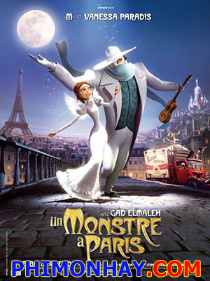 Quái Vật Ở Paris Monster In Paris.Diễn Viên: Mathieu Chedid,Vanessa Paradis And Gad Elmaleh
