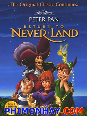 Trở Lại Never Land Peter Pan 2: Return To Never Land.Diễn Viên: Brendan Fraser,Rachel Weisz,John Hannah