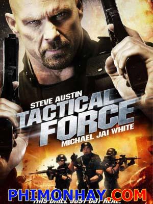 Chiến Thuật Sai Lầm Tactical Force.Diễn Viên: Steve Austin,Michael Jai White,Michael Shanks,Laxa Doig,Darren Shahlavi