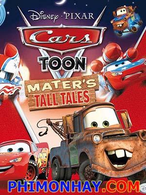 Những Chuyện Phóng Đại Về Mater - Cars Toons Maters Tall Tales