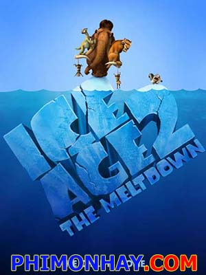 Kỷ Băng Hà 2 Ice Age 2: The Meltdown.Diễn Viên: Exclusive Media Group,Hammer Film Productions,Traveling Picture Show Company,Lionsgate
