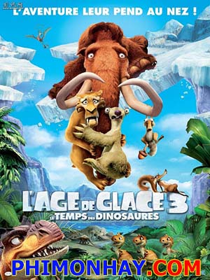 Kỷ Băng Hà 3: Ice Age 3 Khủng Long Thức Giấc: Dawn Of The Dinosaurs.Diễn Viên: Billy Zane,Robert Fucilla,Kirsty Mitchell,Vas Blackwood,Rob James Collier,Geoff Bell