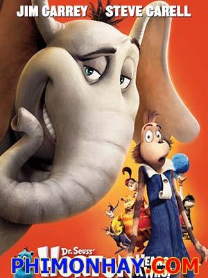 Voi Và Những Người Bạn - Horton Hears A Who!