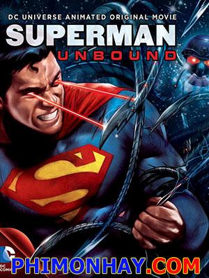 Siêu Nhân Sức Mạnh Khổng Lồ Superman Unbound.Diễn Viên: Matt Bomer,Stana Katic,John Noble