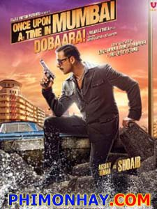 Câu Chuyện Mumbai 2 Once Upon A Time In Mumbai Dobaara.Diễn Viên: Akshay Kumar,Sonakshi Sinha,Vidya Balan