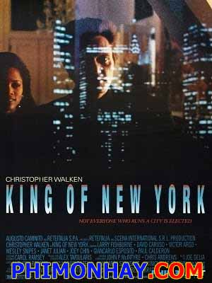 Ông Trùm New York King Of New York.Diễn Viên: Christopher Walken,David Caruso,Laurence Fishburne,Victor Argo