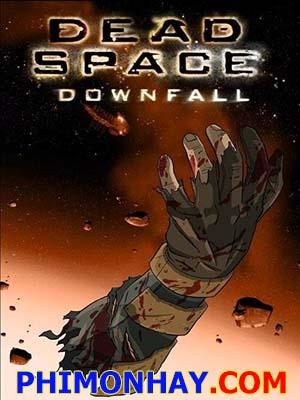 Dead Space Downfall Không Gian Chết: Sự Sụp Đổ.Diễn Viên: Matt Bomer,Stana Katic,John Noble