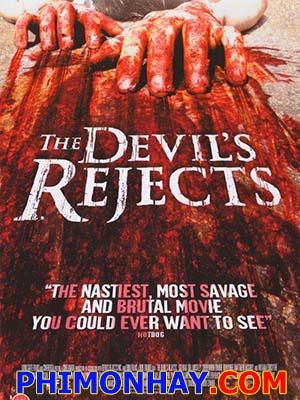 Sự Chối Bỏ Của Ma Quỷ The Devils Rejects.Diễn Viên: Sid Haig,Sheri Moon Zombie,Bill Moseley