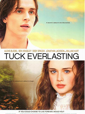 Nhà Tuck Bất Tử Tuck Everlasting.Diễn Viên: Alexis Bledel,William Hurt,Sissy Spacek,Amy Irving,Victor Garber,Kosha Engler,Richard Pilcher