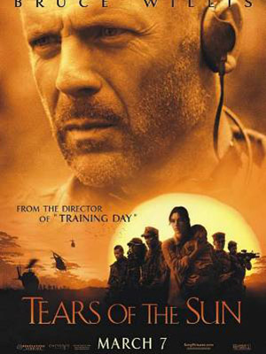 Nước Mắt Mặt Trời Tears Of The Sun.Diễn Viên: Bruce Willis,Cole Hauser,Monica Bellucci