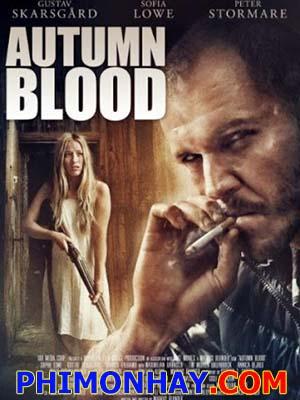 Mùa Thu Máu Rơi Autumn Blood.Diễn Viên: Sophie Lowe,Peter Stormare,Maximilian Harnisch,Gustaf Skarsgård