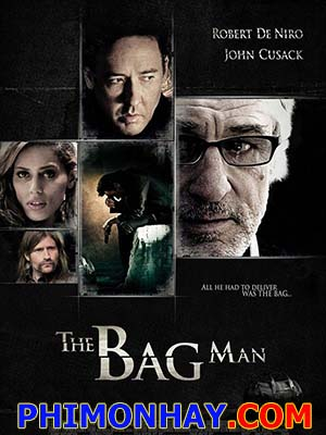 Chiếc Túi Xách Nguy Hiểm The Bag Man.Diễn Viên: John Cusack,Rebecca Da Costa,Robert De Niro