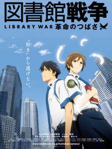 Toshokan Sensou Kakumei No Tsubasa Library War: The Wings Of Revolution