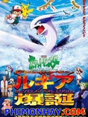 Sự Bùng Nổ Của Lugia Huyền Thoại Pokemon Movie 2.Diễn Viên: Gareth John Bale,Ian Dicks,Richard Elfyn