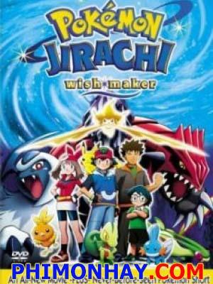 Bảy Đêm Cùng Ngôi Sao Nguyện Ước Jirachi - Pokemon Movie 6 Thuyết Minh (2004)