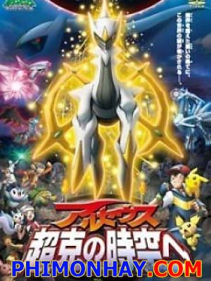 Arceus Chinh Phục Khoảng Không Thời Gian Pokemon Movie 12.Diễn Viên: Ha Jung,Woo,Lee Geung,Young,Joen Hye,Jin,Lee David,Choi Jin,Ho,Kim So,Jin