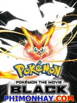 Victini Và Người Hùng Bóng Tối Reshiram Pokemon Movie 14 Black.Diễn Viên: Dominic Purcell,Wentworth Miller,Amaury Nolasco,Robert Knepper