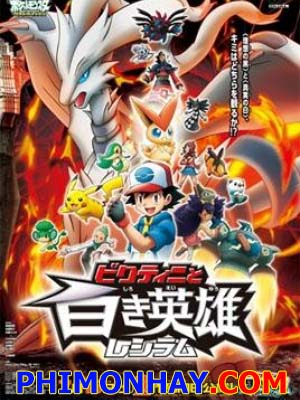Victini Và Người Hùng Ánh Sáng Zekrom Pokemon Movie 14 White.Diễn Viên: Dominic Purcell,Wentworth Miller,Amaury Nolasco,Robert Knepper