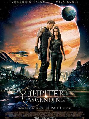 Người Thừa Kế Vũ Trụ Nữ Vương Vũ Trụ: Jupiter Ascending.Diễn Viên: Lana Wachowski,Andy Wachowski
