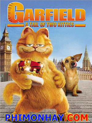Chú Mèo Siêu Quậy Garfield A Tail Of Two Kitties.Diễn Viên: Breckin Meyer,Jennifer Love Hewitt,Billy Connolly