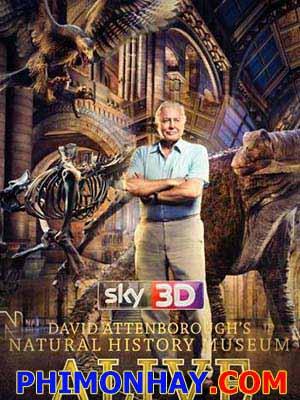 Bảo Tàng Lịch Sử Tự Nhiên Sống Của David Attenborough David Attenboroughs Natural History Museum Alive.Diễn Viên: David Attenborough