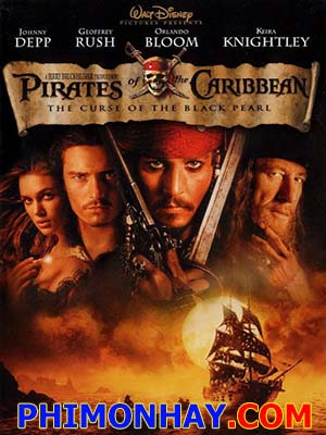 Cướp Biển Vùng Caribê 1: Lời Nguyền Của Tàu Ngọc Trai Đen Pirates Of The Caribbean 1: The Curse Of The Black Pearl.Diễn Viên: Johnny Depp,Geoffrey Rush,Orlando Bloom