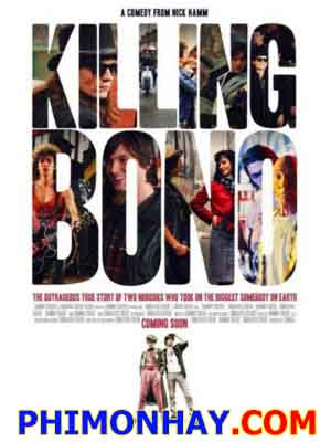 Hạ Gục Bono Killing Bono.Diễn Viên: Robert Sheehan,Krysten Ritter,Pete Postlethwaite