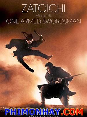 Độc Thủ Đại Hiệp Gặp Hiệp Sĩ Mù Zatoichi Meets The One Armed Swordsman.Diễn Viên: Shintarô Katsu,Yu Wang,Watako Hamaki