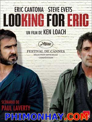 Đi Tìm Eric Looking For Eric.Diễn Viên: Steve Evets,Eric Cantona,Stephanie Bishop