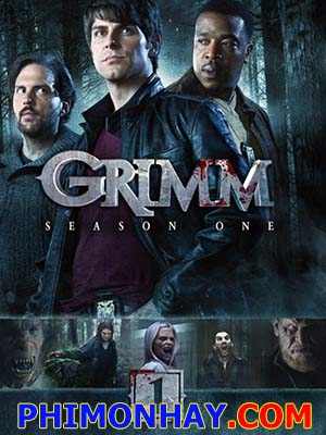 Săn Lùng Quái Vật Phần 1 Grimm Season 1.Diễn Viên: Jonathan Groff,Frankie J Alvarez,Murray Bartlett