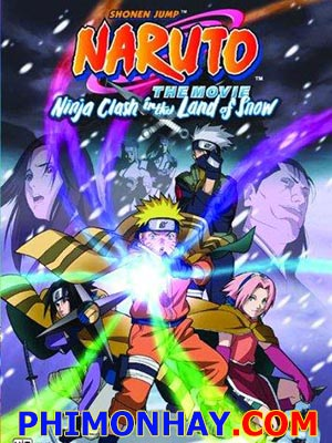 Cuộc Chiến Ở Tuyết Quốc Naruto Movie 1: Clash Of The Ninja In The Land Of Snow.Diễn Viên: Junko Takeuchi,Chie Nakamura,Noriaki Sugiyama,Kazuhiko Inoue
