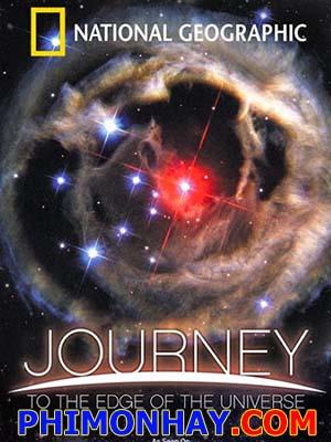 Hành Trình Đến Tận Cùng Vũ Trụ - Journey To The Edge Of The Universe