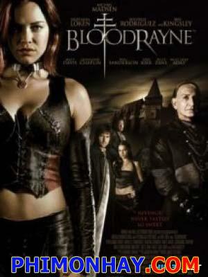 Giọt Máu Ma Cà Rồng Bloodrayne Trilogy.Diễn Viên: Kristaben Kingsley,Michelle Rodriguez