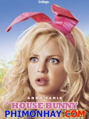 Nữ Tặc Nhà Giàu The House Bunny.Diễn Viên: Acolin Hanks,Emma Stone