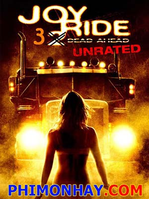 Con Đường Chết 3 Joy Ride 3.Diễn Viên: Kirsten Prout,Ben Hollingsworth,Ken Kirzinger
