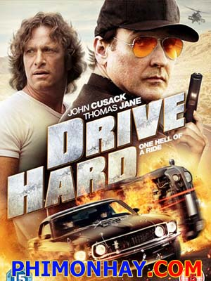 Siêu Tốc Drive Hard.Diễn Viên: John Cusack,Thomas Jane,Zoe Ventoura