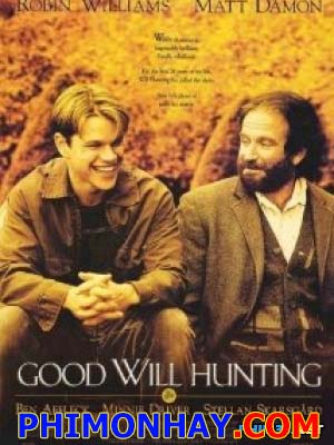 Chàng Will Tốt Bụng Good Will Hunting.Diễn Viên: Robin Williamsffleck