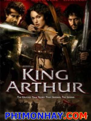 Hoàng Đế Arthur King Arthur.Diễn Viên: Clive Owen,Stephen Dillane,Keira Knightley