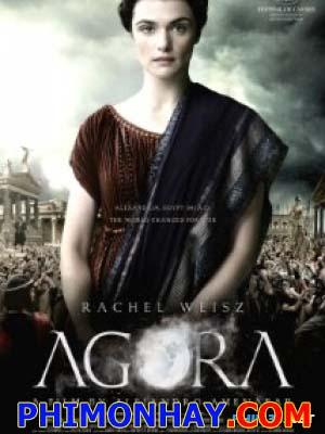 Quảng Trường Agora.Diễn Viên: Rachel Weisz,Max Minghella,Oscar Isaac,Ashraf Barhom