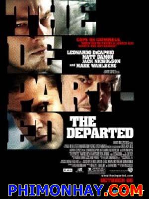 Cớm Chìm: Điệp Vụ Boston Vô Gian Đạo: The Departed.Diễn Viên: Leonardo Dicaprio,Matt Damon,Jack Nicholson