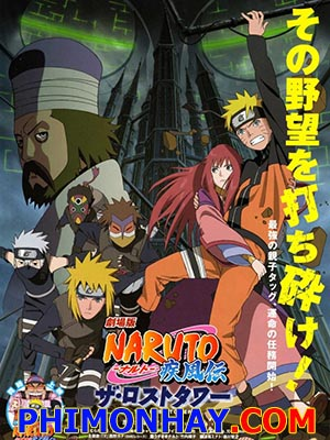 Tòa Tháp Bị Mất Naruto Shippuuden Movie 4: The Lost Tower.Diễn Viên: Larry The Cable Guy,Keith Ferguson,Owen Wilson,Tom Kenny