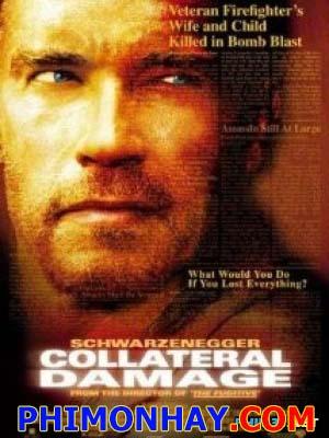 Tổn Thất Không Lường Trước Collateral Damage.Diễn Viên: Arnold Schwarzenegger,John Leguizamo,Francesca Neri