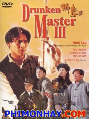 Túy Quyền 3 Drunken Master 3.Diễn Viên: Lưu Đức Hoa