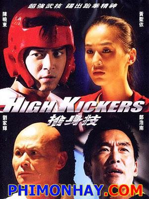 Cuộc Đấu Đỉnh Cao High Kickers.Diễn Viên: Hiểu Trần Đông,Huỳnh Thánh Y,Trịnh Hạo Nam,Lưu Gia Huy