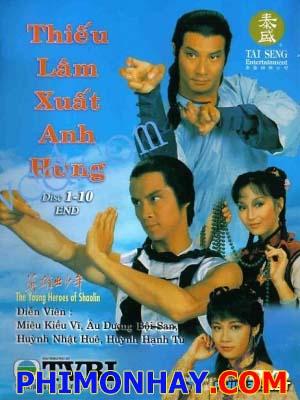 Anh Hùng Thiếu Lâm Tự The Young Heroes Of Shaolin.Diễn Viên: Thạch Tu,Đổng Vỹ,Miêu Kiều Vỹ,Huỳnh Nhật Hoa,Âu Dương Bội San